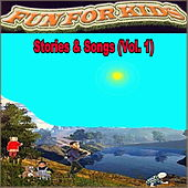 Stories & Songs Vol. 1 by Fun For Kids
