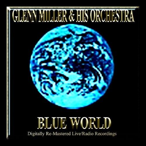 Blue World by Glenn Miller