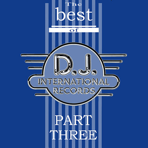 The Best of DJ International - Volume 3 by Various Artists