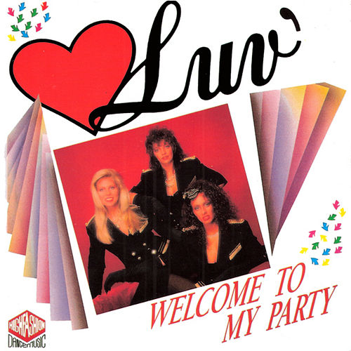 Welcome To My Party by Love