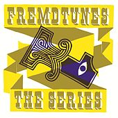 Fremdtunes - The Series 1 by Various Artists