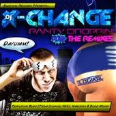 Panty Droppin' - The Remixes by DJ X-Change