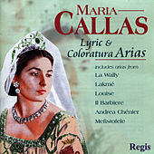 Maria Callas - Lyric & Coloratura Arias by Maria Callas