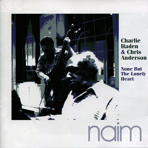 None But The Lonely Heart by Charlie Haden