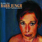 The Men I Love: The New American Songbook by Barb Jungr