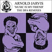 Music Is My Friend (Remixes) by Arnold Jarvis