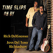 Time Slips On By by Rich DelGrosso