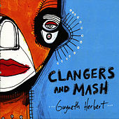 Clangers and Mash by Gwyneth Herbert