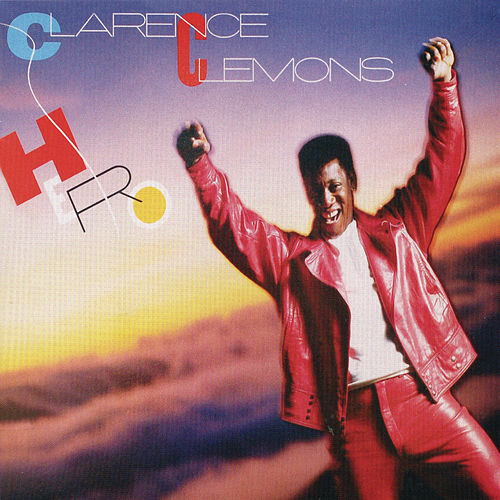 Hero by Clarence Clemons