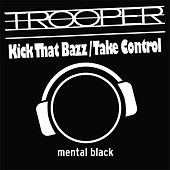 Kick That Bazz / Take Control by Trooper