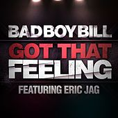 Got That Feeling by Bad Boy Bill