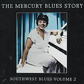 The Mercury Blues Story (1945-1955) - Southwest Blues, Vol. 2 by Various Artists
