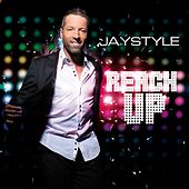 Reach Up by Jay Style