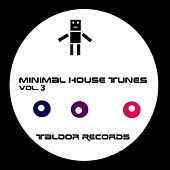 Minimal House Tunes, Vol. 3 by Various Artists