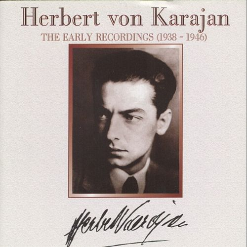 Herbert von Karajan : The Early Recordings (1938-1946) by Various Artists