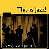 This Is Jazz!  (The Very Best Of Jazz Music) by Various Artists