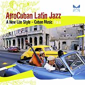 AfroCuban Latin Jazz, Vol. 6 by Various Artists