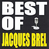 Best of Jaques Brel by Jacques Brel