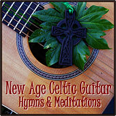 New Age Celtic Guitar: Hymns & Meditations (Christian Instrumentals & Hymns for Relaxation, Wedding & Spa) by New Age Gaelic Strings