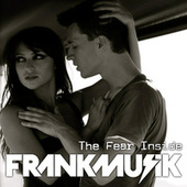 The Fear Inside by FrankMusik