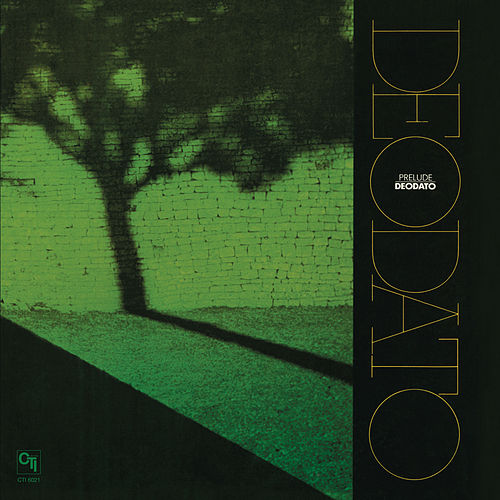 Prelude (CTI Records 40th Anniversary Edition - Original recording remastered) by Deodato