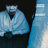 White Rabbit (CTI Records 40th Anniversary Edition - Original recording remastered) by George Benson
