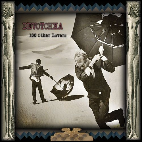 100 Other Lovers by DeVotchKa