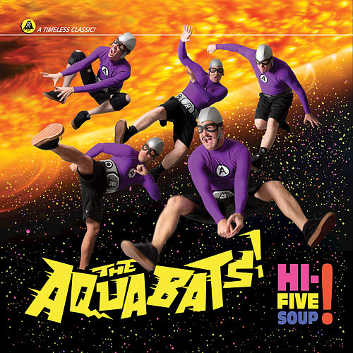 Hi-Five Soup! by The Aquabats