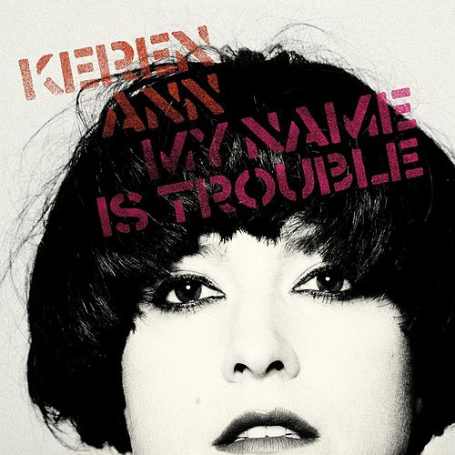 My name is trouble by Keren Ann