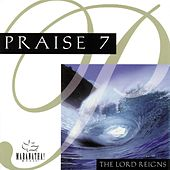Praise 7 - The Lord Reigns by Various Artists