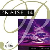 Praise 14 - I Will Celebrate by Various Artists