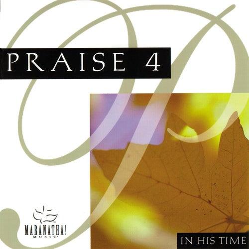 Praise 4 - In His Time by Maranatha! Music