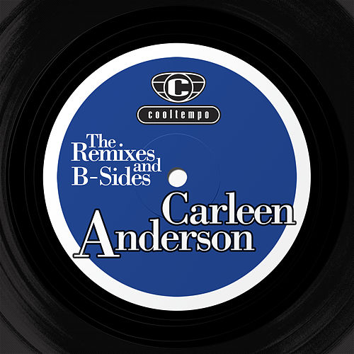 The Remixes and The B-sides by Carleen Anderson