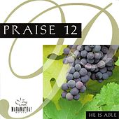 Praise 12 - He Is Able by Maranatha! Music