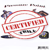 Certified Trill by Pressure Point