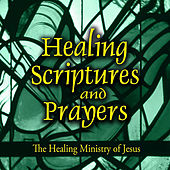 Healing Scriptures and Prayers Vol. 4: The Healing Ministry of Jesus by Jeff Doles