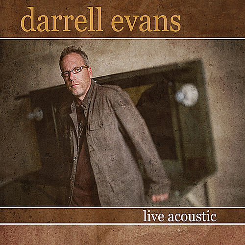 Darrell Evans Live Acoustic by Darrell Evans