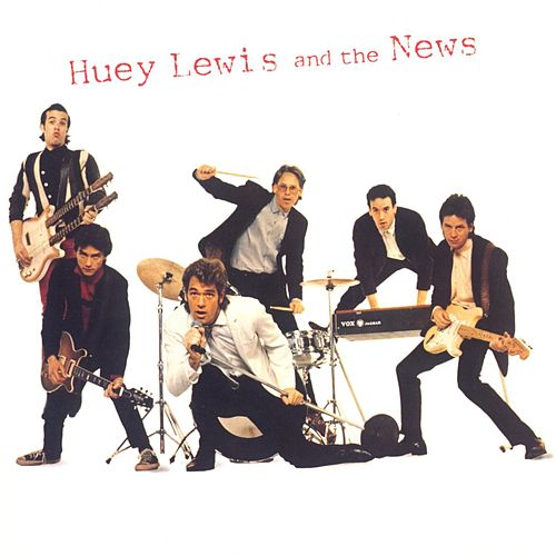 Huey Lewis & The News by Huey Lewis and the News