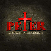 Message To the Church by Peter