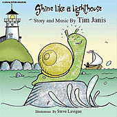 Shine Like a Lighthouse by Tim Janis