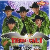 Primeros Destellos by Tierra Cali