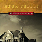 The Memorial Hall Recordings by Mark Erelli