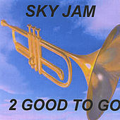 Sky Jam by 2 Good To Go