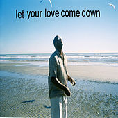 Let Your Love Come Down by T-Rock