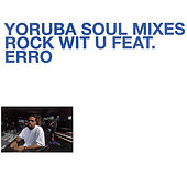 Yoruba Soul Mixes - Rock Wit U Feat. Erro by Various Artists