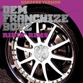 Ridin' Rims (Karaoke Version) by Dem Franchize Boyz