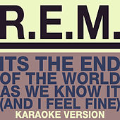 The End Of The World (Karaoke Version) von R.E.M.