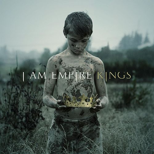 Kings by I Am Empire