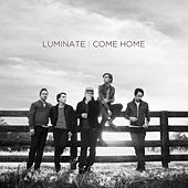 Come Home by Luminate