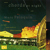 Chords At Night - The Rare Piano Works of Otto Luening by Marc Peloquin
